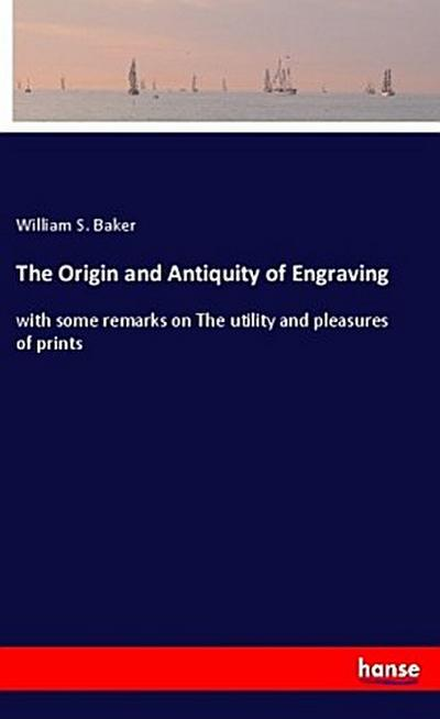 The Origin and Antiquity of Engraving