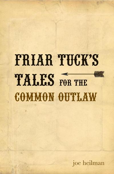 Friar Tuck's Tales For The Common Outlaw