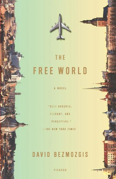 The Free World - Picador - Taschenbuch, Englisch, David Bezmozgis, ,