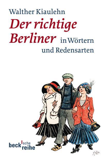 Der richtige Berliner: in Wörtern und Redensarten
