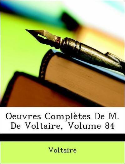Oeuvres Complètes De M. De Voltaire, Volume 84