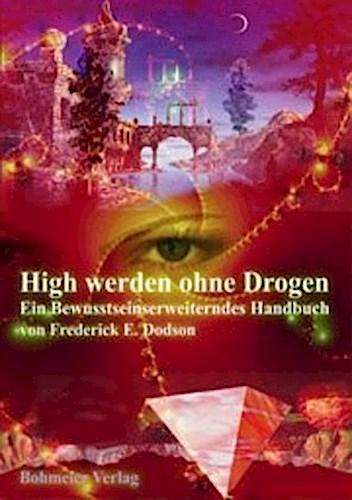 High werden ohne Drogen ~ Frederick E. Dodson ~  9783890943633
