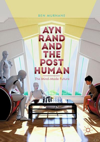 Ayn Rand and the Posthuman