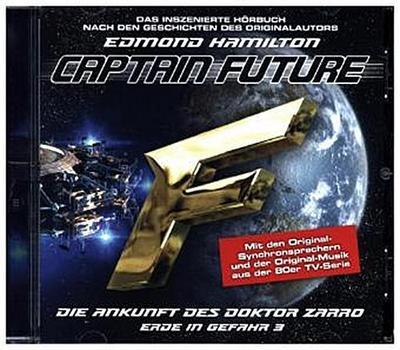 Captain Future: Erde in Gefahr - Die Ankunft des Doktor Zarro, 1 Audio-CD; Captain Future: Erde in Gefahr.03,CD; Das inszenierte Hörbuch nach den Geschichten des Originalautors. 67 Min.; Folge.3