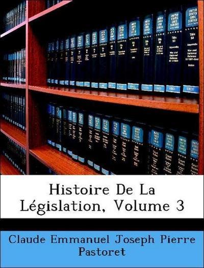 Histoire De La Législation, Volume 3