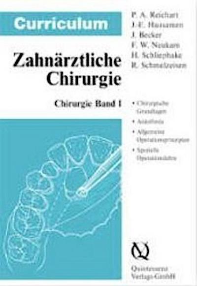 Curriculum Chirurgie: Curriculum Zahnärztliche Chirurgie, 3 Bde., Bd.1, Chirurgie
