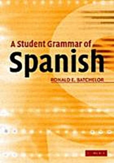 Student Grammar of Spanish