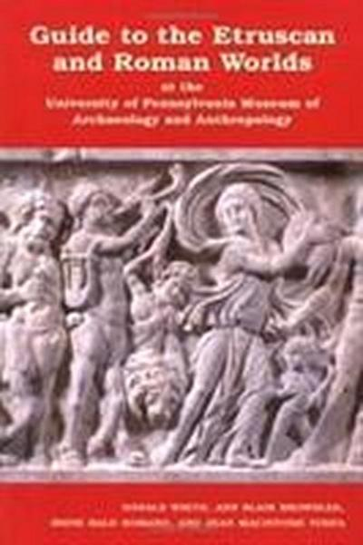 Guide to Etruscan and Roman Worlds at the University of Pennsylvania Museum