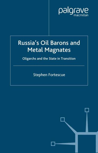 Russia's Oil Barons and Metal Magnates