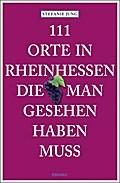 111 Orte in Rheinhessen, die man gesehen habe ...