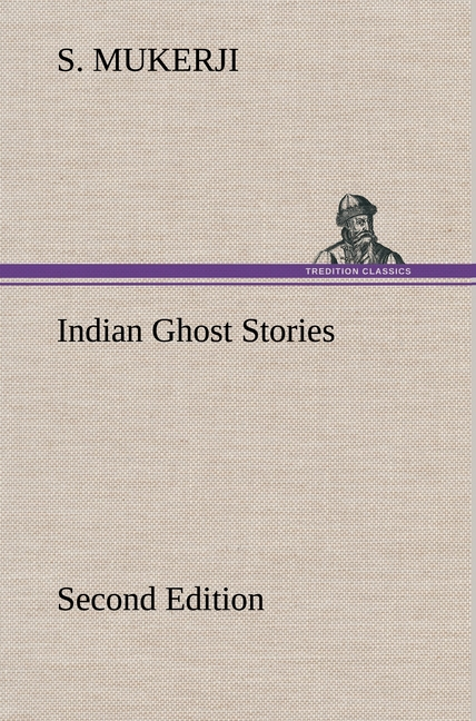 Indian Ghost Stories Second Edition S. Mukerji