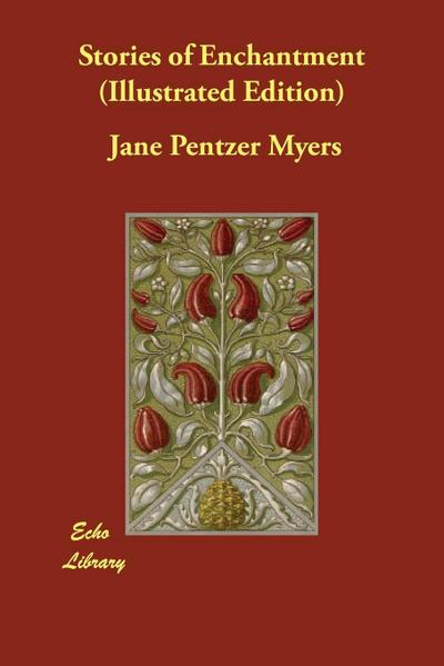 Stories of Enchantment (Illustrated Edition)