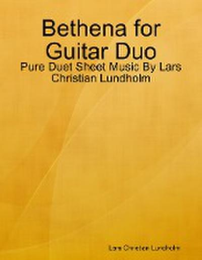 Bethena for Guitar Duo - Pure Duet Sheet Music By Lars Christian Lundholm