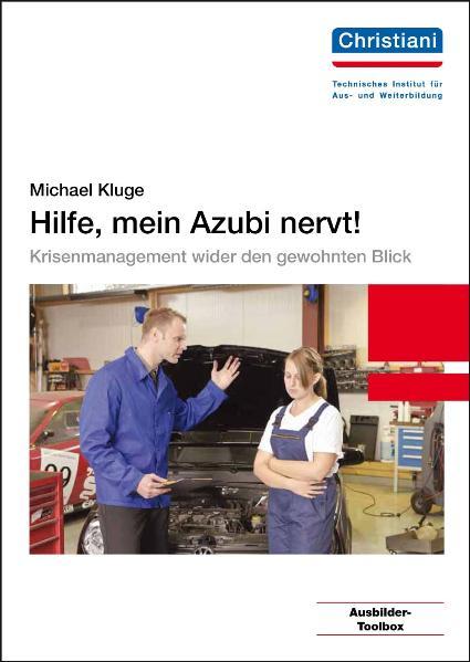 Hilfe, mein Azubi nervt! ~ Michael Kluge ~  9783865221148