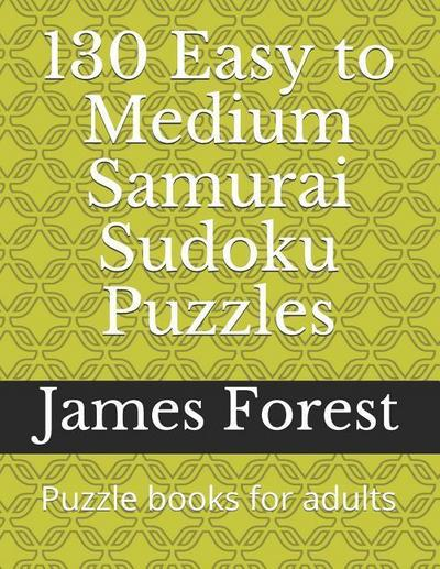130 Easy to Medium Samurai Sudoku Puzzles: Puzzle Books for Adults