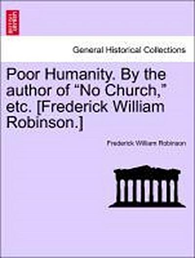Poor Humanity. By the author of