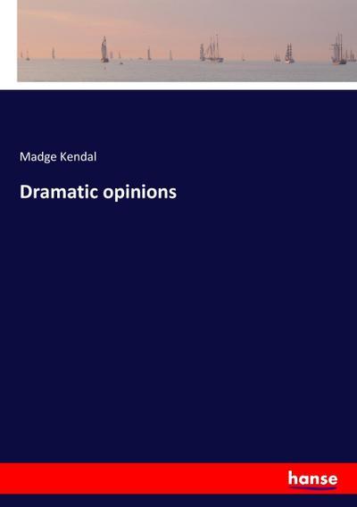 Dramatic opinions