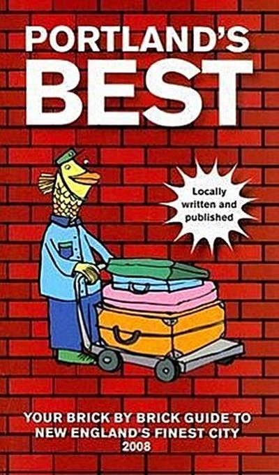 Portland's Best: Your Brick by Brick Guide to New England's Finest City