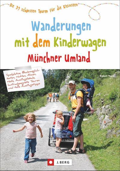 Wanderungen mit dem Kinderwagen Münchner Umland