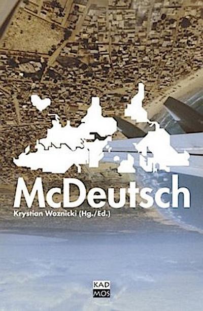McDeutsch: Protokolle zur Globalisierung der deutschen Sprache