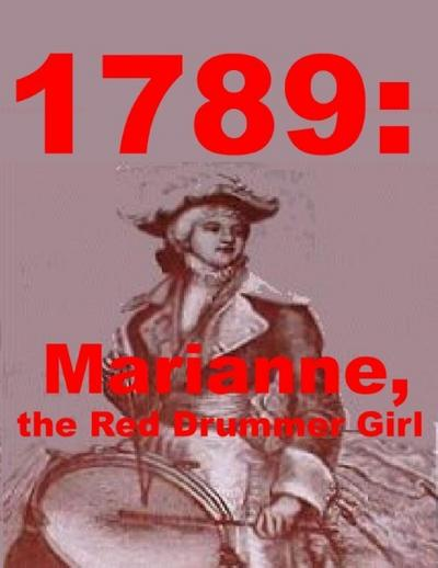 1789: Marianne, the Red Drummer Girl