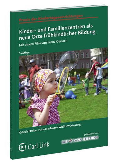 Kinder-u.Familienzentren als neue Orte frühkindlicher Bildung