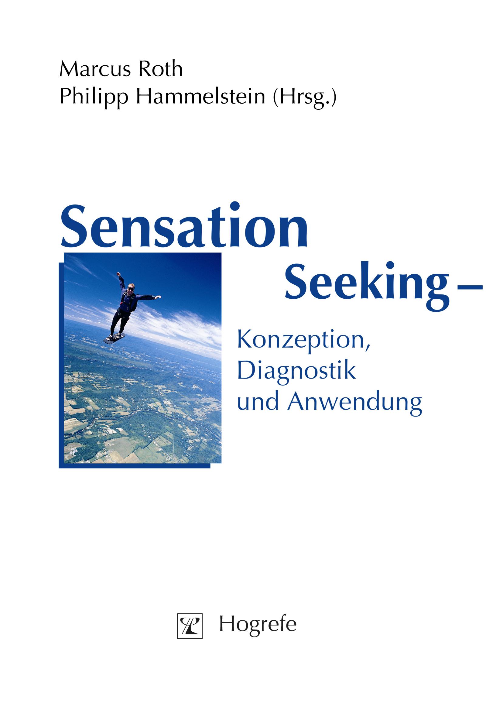 Sensation Seeking - Konzeption, Diagnostik und Anwendung Marcus Roth