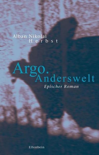 Argo. Anderswelt: Epischer Roman