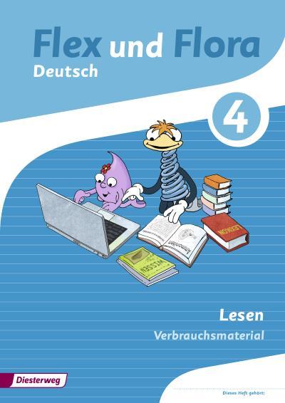 Flex und Flora 4. Heft Lesen: Verbrauchsmaterial