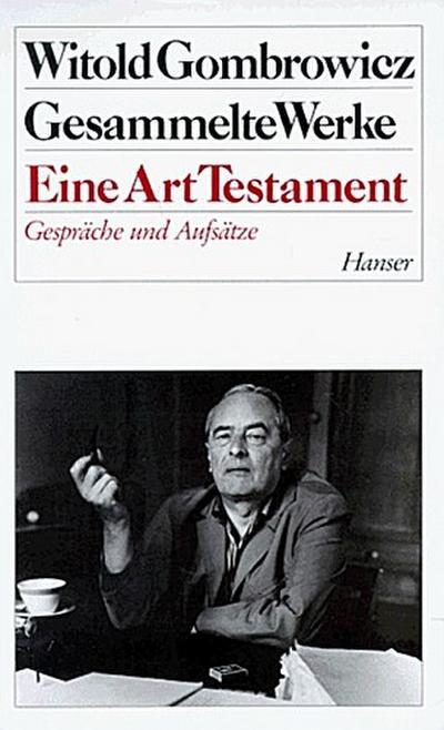 Gesammelte Werke, 13 Bde., Bd.13, Eine Art Testament