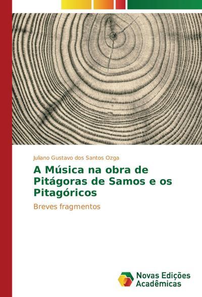 A Música na obra de Pitágoras de Samos e os Pitagóricos