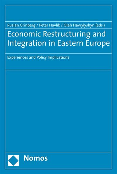 Economic Restructuring and Integration in Eastern Europe