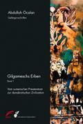 Gilgameschs Erben – Bd. I: Vom sumerischen Priesterstaat zur demokratischen Zivilisation