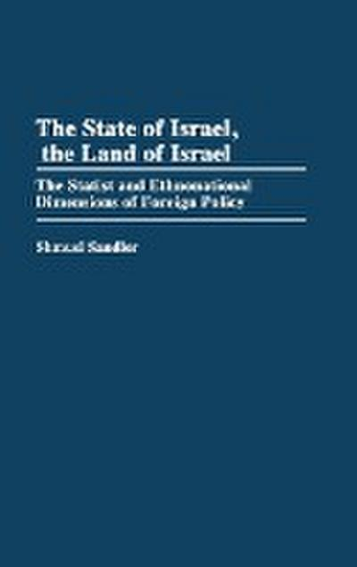 The State of Israel, the Land of Israel: The Statist and Ethnonational Dimensions of Foreign Policy