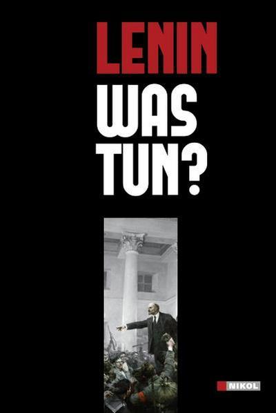 Lenin, Was tun?