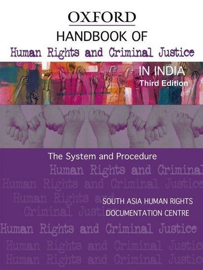 Handbook of Human Rights and Criminal Justice in India: The System and Procedure