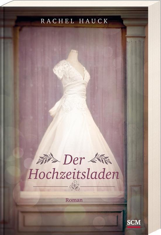 Der Hochzeitsladen Rachel Hauck