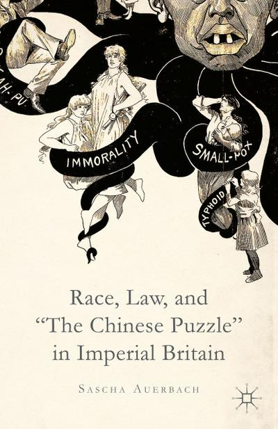 Race, Law, and 'The Chinese Puzzle' in Imperial Britain