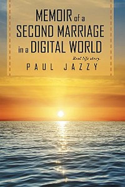 Memoir of a Second Marriage in a Digital World
