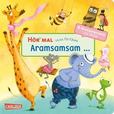 Hör mal (Soundbuch): Verse für Kleine: Aramsamsam:... und andere Bewegungsspiele mit Musik und Anleitungen- ab 18 Monaten