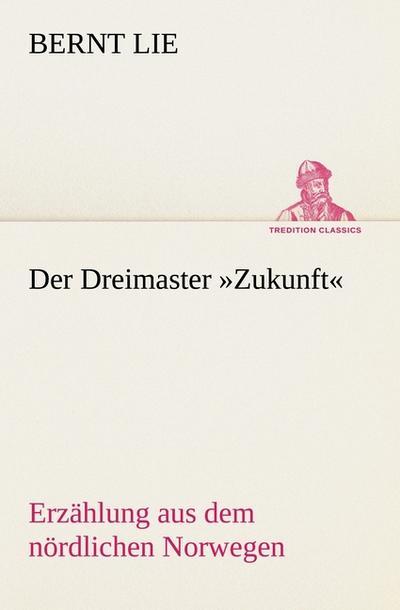 Der Dreimaster »Zukunft«