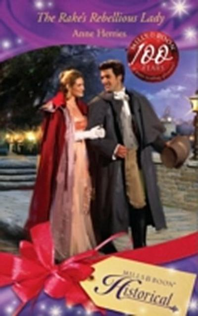 Rake's Rebellious Lady (Mills & Boon Historical)