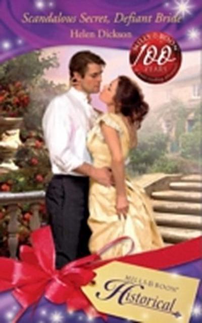 Scandalous Secret, Defiant Bride (Mills & Boon Historical)