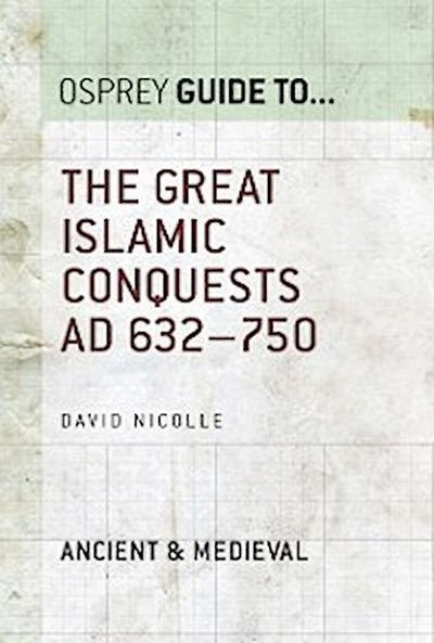 Great Islamic Conquests AD 632 750