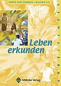 Werte und Normen - Landesausgabe Niedersachsen: Leben erkunden 5 / 6. Arbeitsheft. Werte und Normen. Niedersachsen
