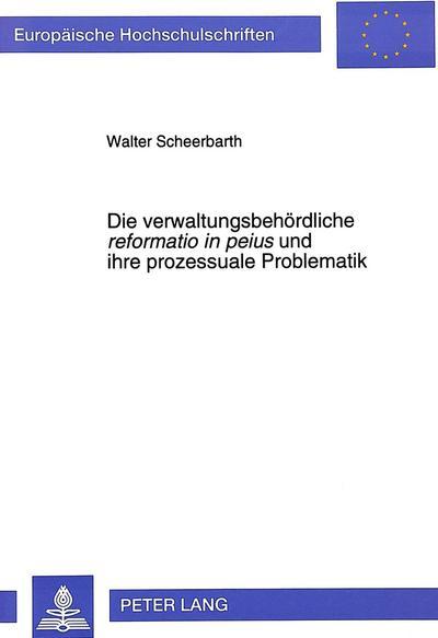 Die verwaltungsbehördliche «reformatio in peius» und ihre prozessuale Problematik