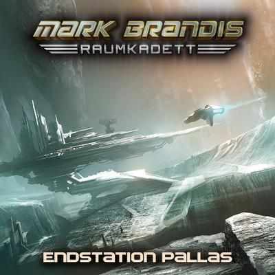 Mark Brandis Raumkadett 9 - Endstation Pallas