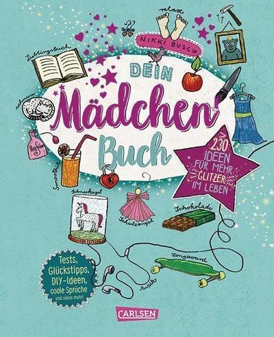 Dein Mädchenbuch: über 230 Ideen für mehr Glitzer im Leben