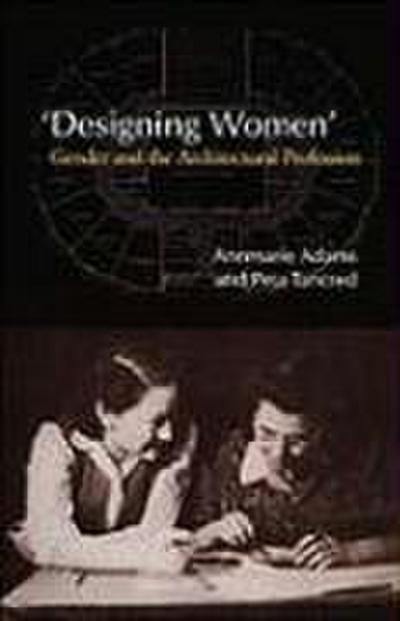'designing Women': Gender and the Architectural Profession