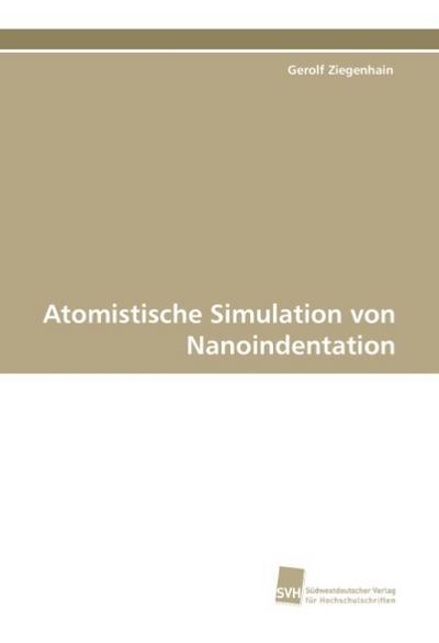 Atomistische Simulation von Nanoindentation